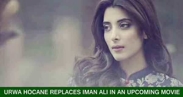 Urwa Hocane Replaces Iman Ali In New Upcoming Movie