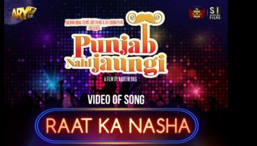 see Raat Ka Nasha New Song of Film Punjab Nahi Jaungi Released Today!